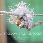 Our Freedom Is All Tied Together