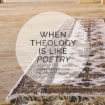 When Theology Is Like Poetry