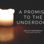 A Promise to the Underdogs