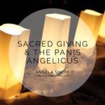 Sacred Giving and the Panis Angelicus