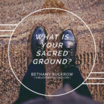 What Is Your Sacred Ground?