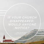 If Your Church Disappeared, Would Anyone Notice?