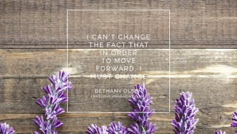 In Order to Move Forward, I Must Change