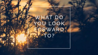 What Do YOU Look Forward To?