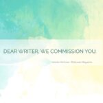 Dear Writer, We Commission You