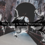 The Arena is Our Invitation to Flourish