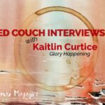 Glory Happening: An Interview with Kaitlin Curtice