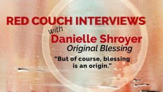 Original Blessing: An Interview with Danielle Shroyer