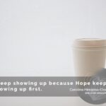 A Cup of Coffee and a Piece of Hope