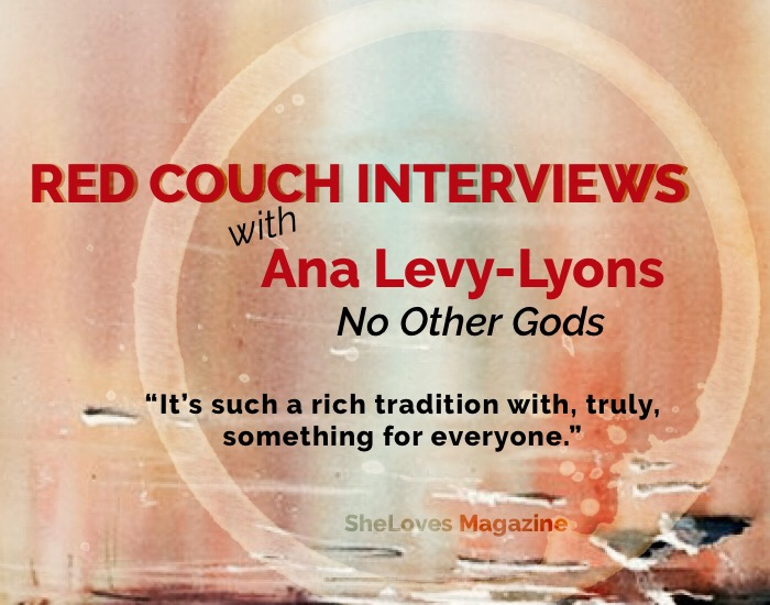 sheloves mag red couch interviews ana levy-lyons -no other gods