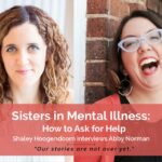 Sisters in Mental Illness: How to Ask for Help