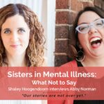 SISTERS IN MENTAL ILLNESS #2: What Not to Say