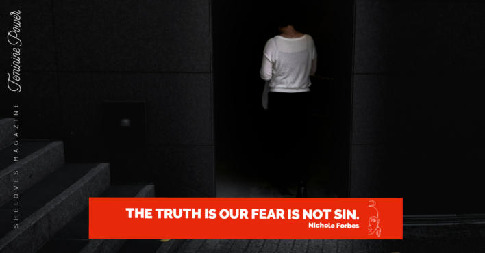 """Image of a woman standing in a dark doorway, her back is to the camera. The text reads """"The truth is our fear is not sin. Nichole Forbes"""""""