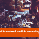 "Image shows a group gathered around a dinner table. The text reads ""Broke bread. Remembered. Lived into our own Holy Thursday."""