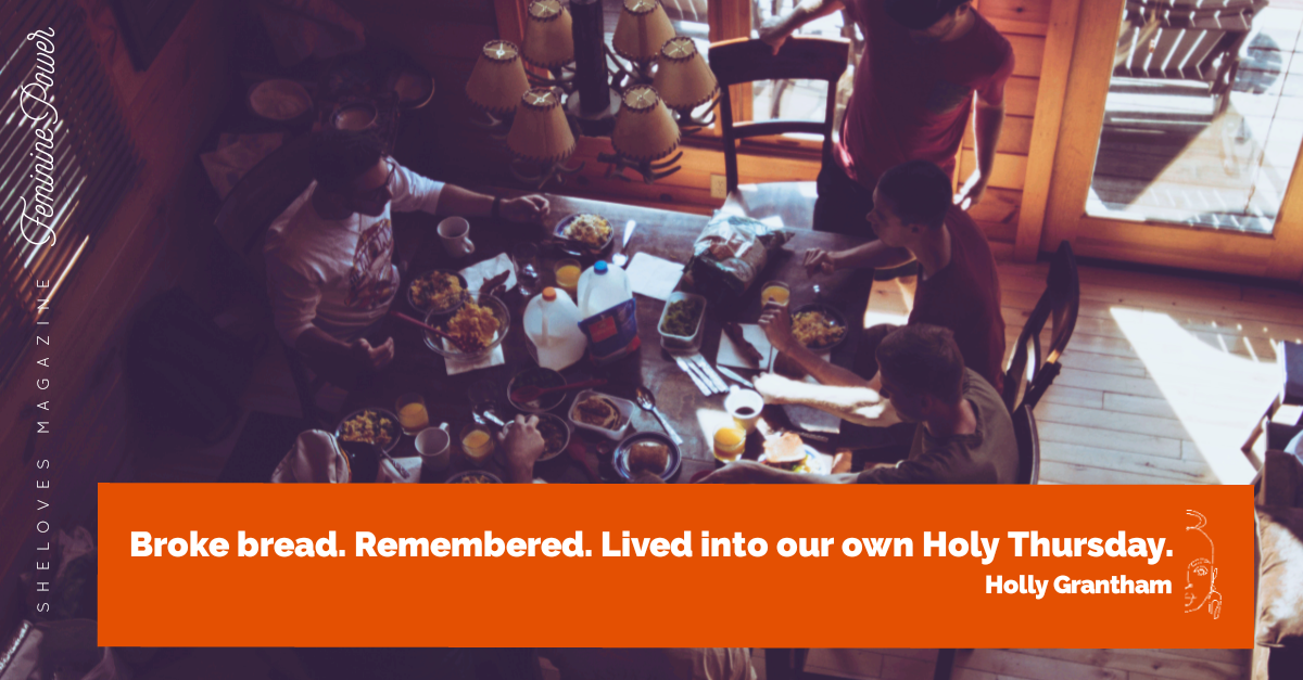 """Image shows a group gathered around a dinner table. The text reads """"Broke bread. Remembered. Lived into our own Holy Thursday."""""""